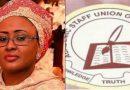ASUU Blasts FG, Aisha Buhari